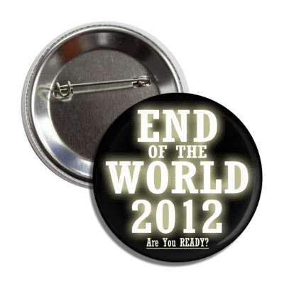 end of the world 2012 button