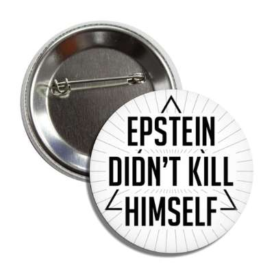 epstein didnt kill himself conspiracy button