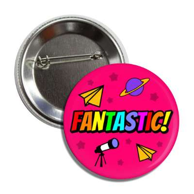 fantastic encouragement paper airplanes saturn telescope button