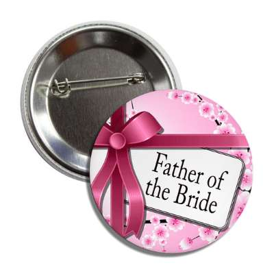 father of the bride card pink ribbon flowers button