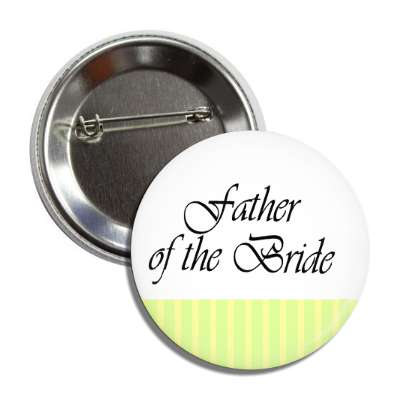 father of the bride yellow white lines button