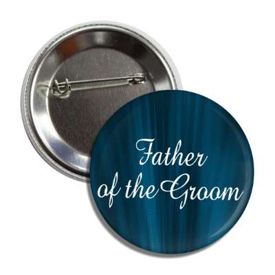 father of the groom blue curtain button