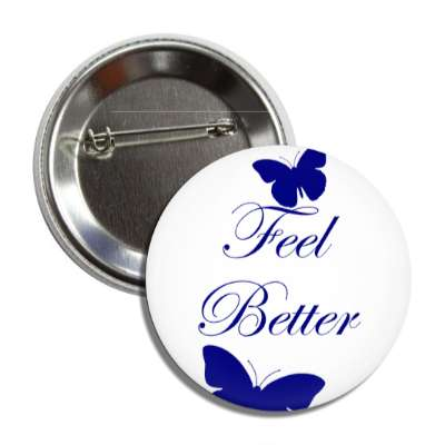 feel better butterfly silhouette cursive button