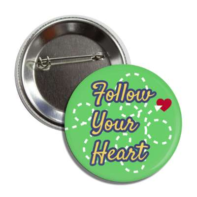 follow your heart green dotted lines button