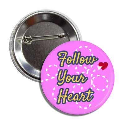 follow your heart magenta dotted lines button