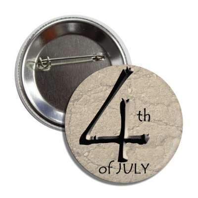 fourth of july independence day chiseled button