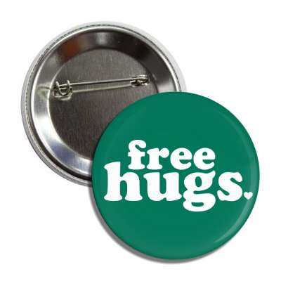free hugs forest green button