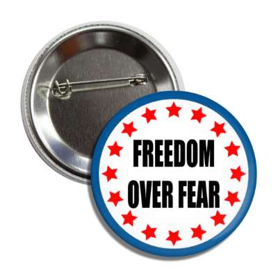 freedom over fear red white blue stars button