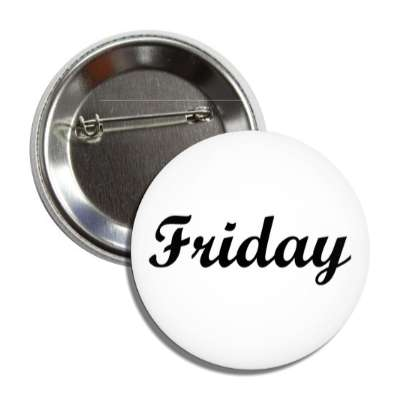 friday day cursive week button
