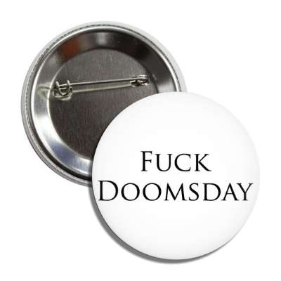 fuck doomsday button