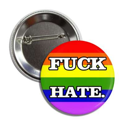 fuck hate lgbt rainbow flag button