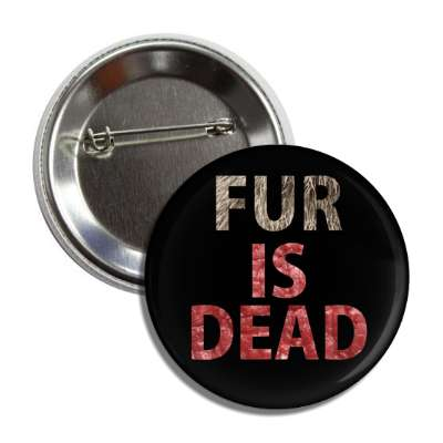fur is dead meat bloody black button