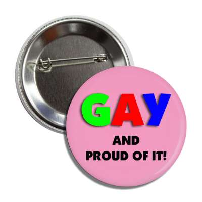 gay and proud of it button