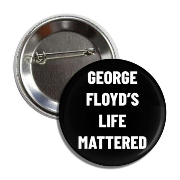 george floyds life mattered black white button