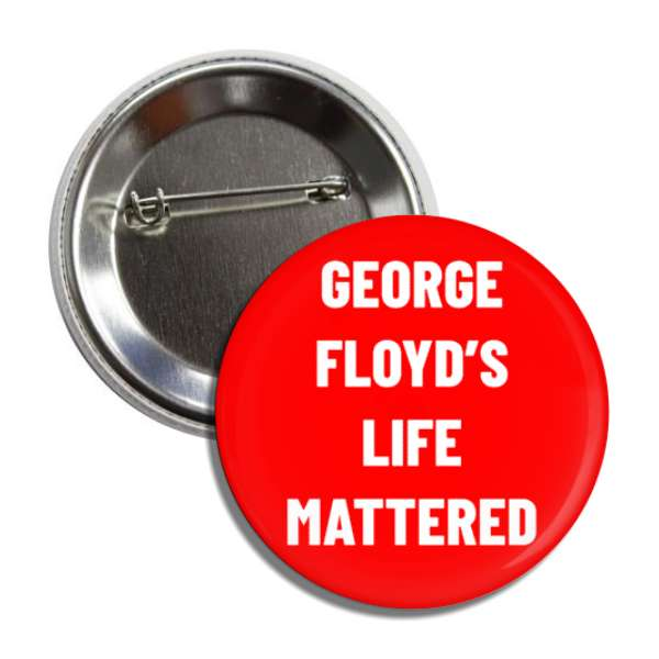 george floyds life mattered red white button