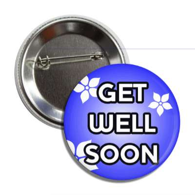 get well soon blue flowers button