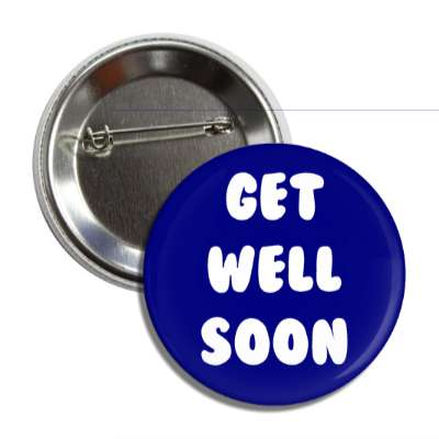get well soon dark blue cute button