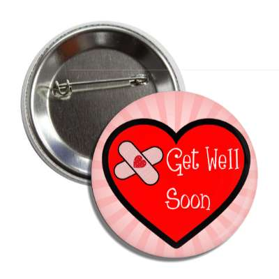 get well soon heart bandaid pink rays button