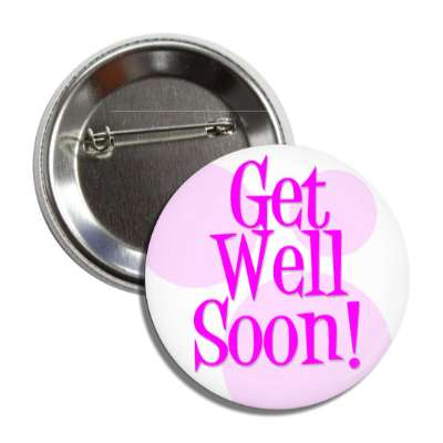 get well soon magenta fun button