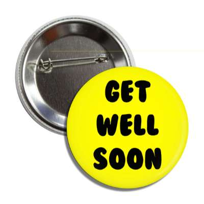 get well soon yellow cute button