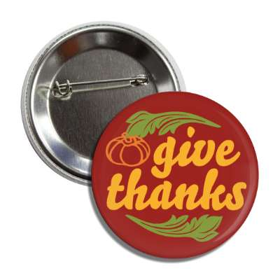 give thanks brown pumpkins leaves orange cursive button