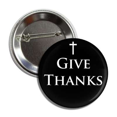 give thanks cross white black button