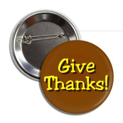 give thanks yellow brown fun button