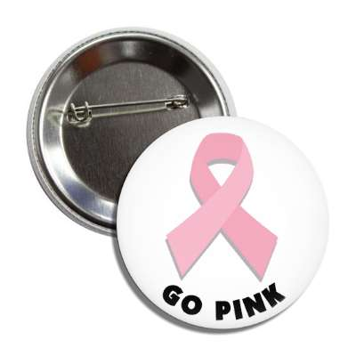 go pink breast cancer ribbon button