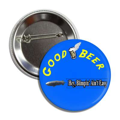 good beer blimp button