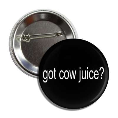 got cow juice button