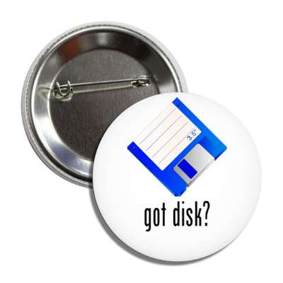 got disk button