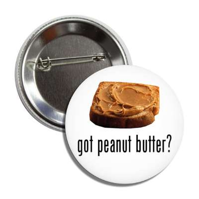got peanut butter bread sandwich button