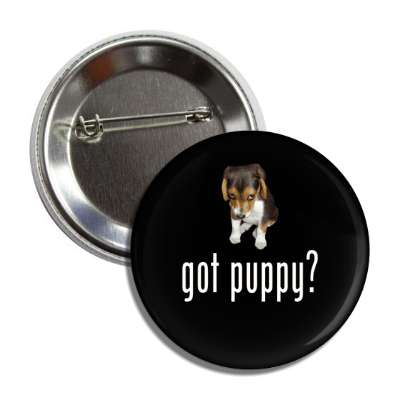 got puppy? button