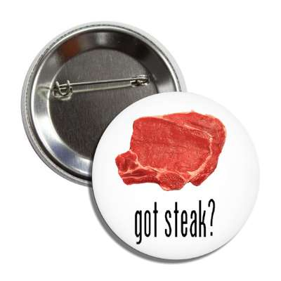 got steak meat beef button