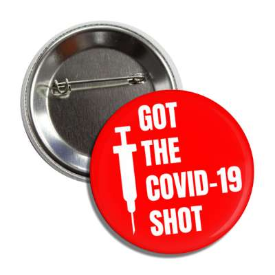 got the covid 19 shot syringe red vaccination button