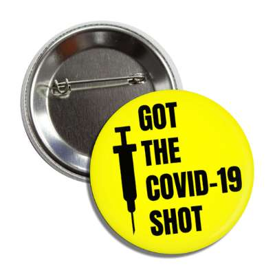got the covid 19 shot syringe yellow button
