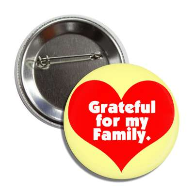 grateful for my family red heart button