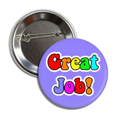 great job colorful student motivation button