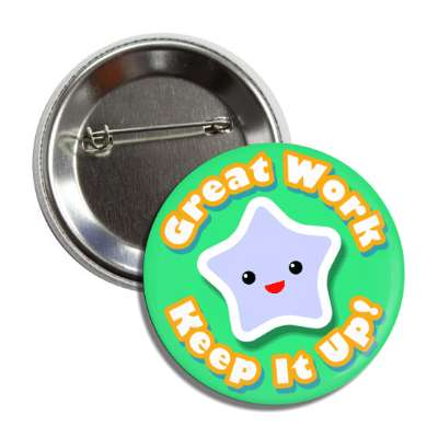 great work keep it up soft cute smiley star button