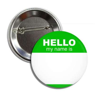 green hello my name is button