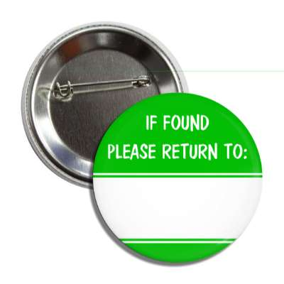 green if found please return to button