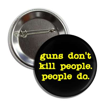 guns dont kill people people do yellow typewriter black button