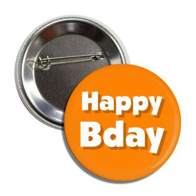 happy bday birthday orange button
