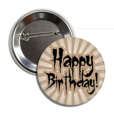 happy birthday light brown rays creepy button