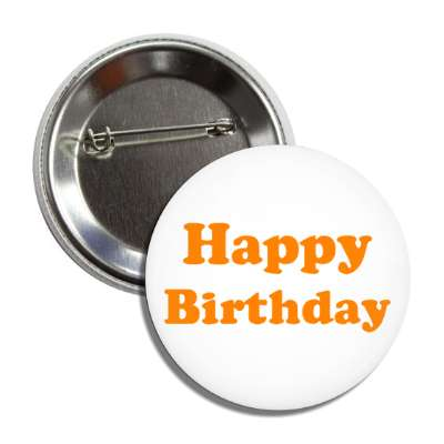 happy birthday orange button