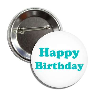 happy birthday teal button