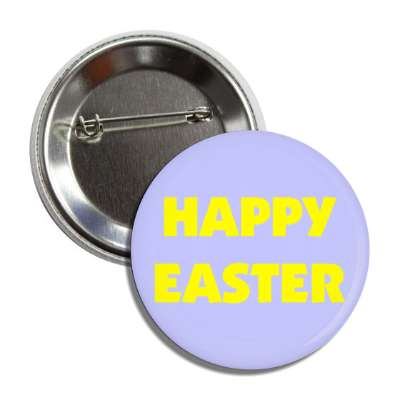 happy easter light blue yellow button