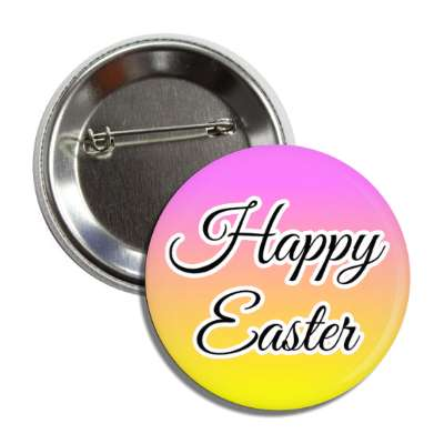 happy easter pink orange yellow cursive button