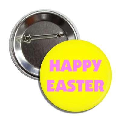 happy easter yellow pink button