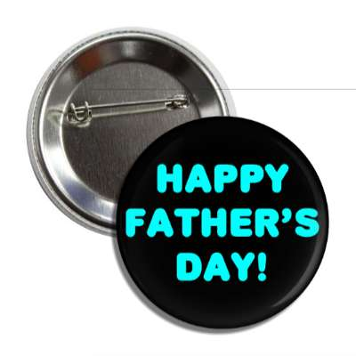 happy fathers day black button